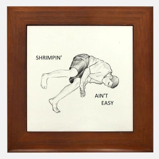 Brazilian Jiu Jitsu Shrimping Ain't Easy Framed Ti