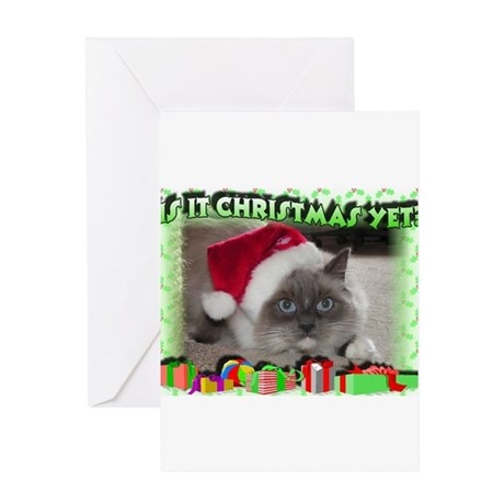 Is it Xmas Yet Greeting Cards