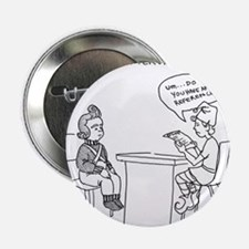 "Elf Job Interviews 2.25"" Button"