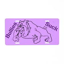 Bullies Suck Aluminum License Plate