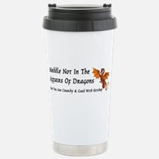 Cute Do not meddle in the affairs of dragons Travel Mug