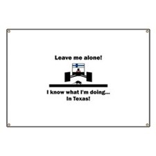 Leave me alone I know Texas Banner