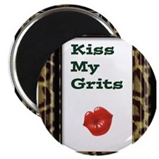 kiss my grits copy.jpg Magnet