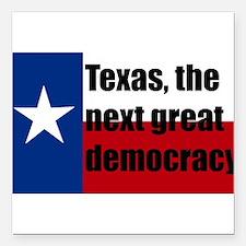 "texas, next democracy Square Car Magnet 3"" x 3"""