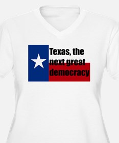 texas, next democracy T-Shirt