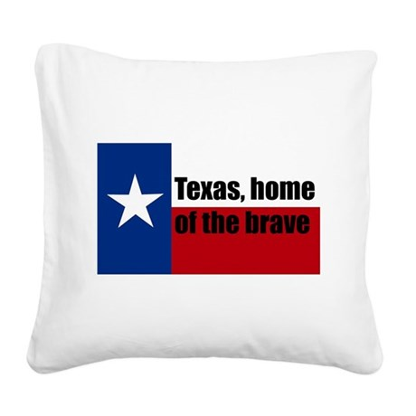 texas, home of the brave. Square Canvas Pillow