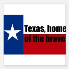 """texas, home of the brave. Square Car Magnet 3"""" x 3"""