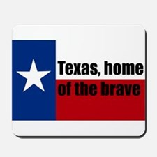 texas, home of the brave. Mousepad