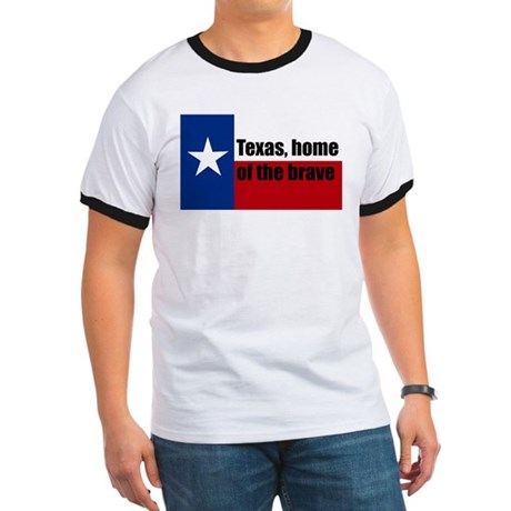 texas, home of the brave. Ringer T
