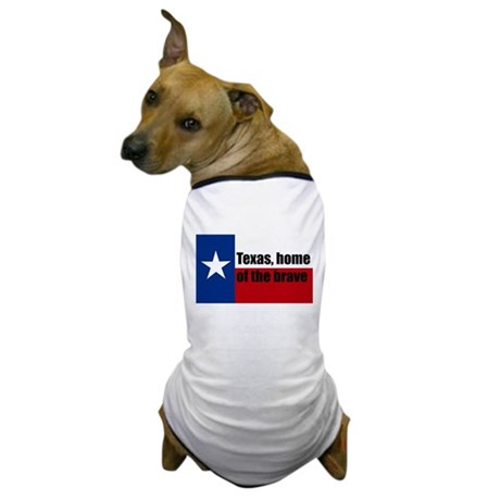 texas, home of the brave. Dog T-Shirt