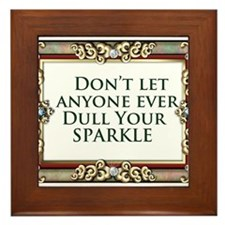 dull your sparkle.jpg Framed Tile