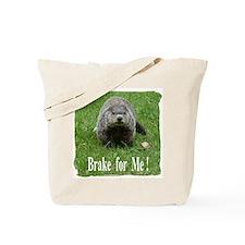 Groundhog - Brake for Me Tote Bag