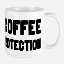 I Drink Coffee For Your Protection Small Small Mug