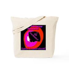 Bull Stingray Beware! I Kill Tote Bag