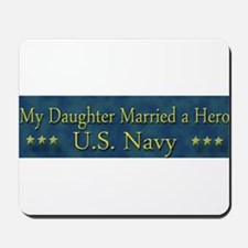 My Daugther Married A Hero Navy Mousepad