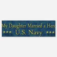 My Daugther Married A Hero Navy Sticker (Bumper)