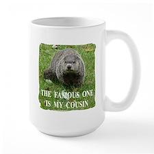 Cousin of Famous Groundhog Mug