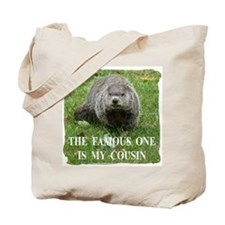 Cousin of Famous Groundhog Tote Bag