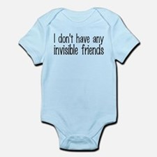 I Don't Have Any Invisible Friends Infant Bodysuit