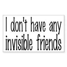 I Don't Have Any Invisible Friends Decal
