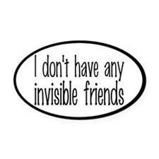I Don't Have Any Invisible Friends Oval Car Magnet