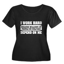 I work hard because millions on welfare T