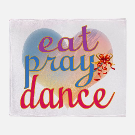 Eat Pray Dance Throw Blanket