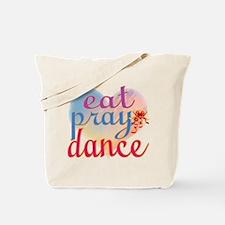 Eat Pray Dance Tote Bag