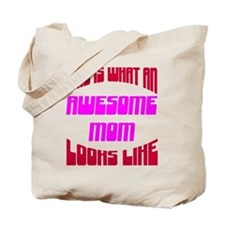 Awesome Mom Looks Like Tote Bag