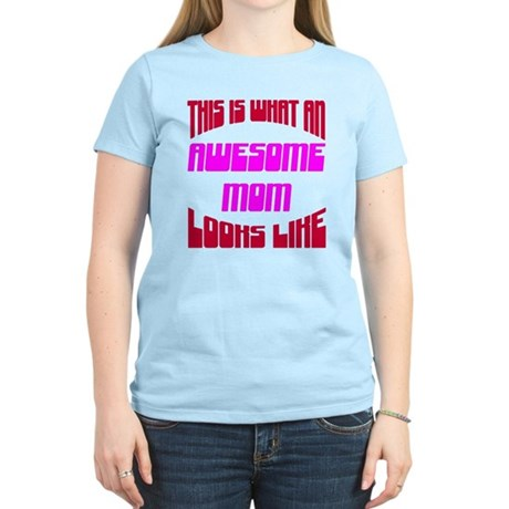 Awesome Mom Looks Like Women's Light T-Shirt