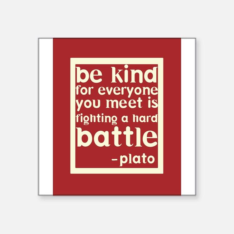 Be Kind by Plato Sticker
