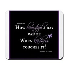 Beautiful Day with Kindness Mousepad