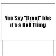 Drool Yard Sign