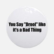 Drool Ornament (Round)