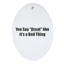 Drool Ornament (Oval)