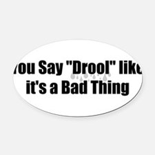 Drool Oval Car Magnet