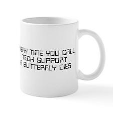 Every time you call tech support Mug