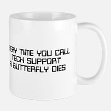 Every time you call tech support Small Small Mug