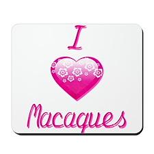 I Love/Heart Macaques Mousepad
