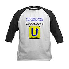 God allows U-turns Tee
