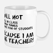 Because I am the teacher Mug