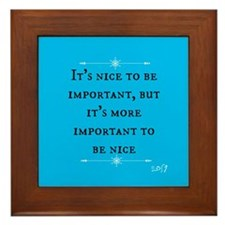 Its More Important to be Nice Framed Tile