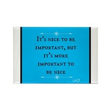 Its More Important to be Nice Rectangle Magnet