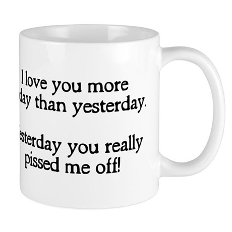 I love you more today Mug