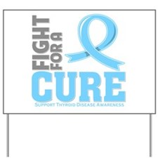 Thyroid Disease Fight For A Cure Yard Sign
