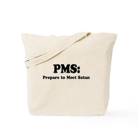 PMS Prepare to Meet Satan Tote Bag