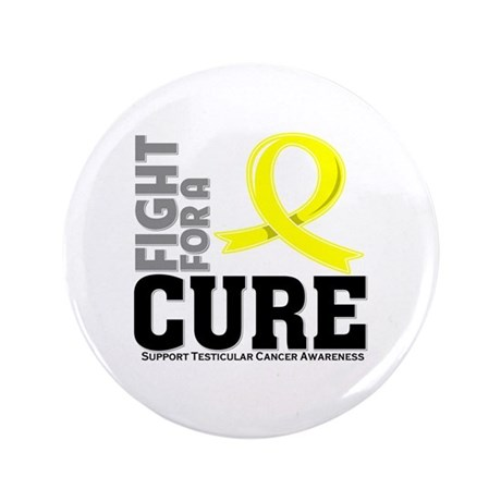 """Testicular Cancer Fight For A Cure 3.5"""" Button (10"""