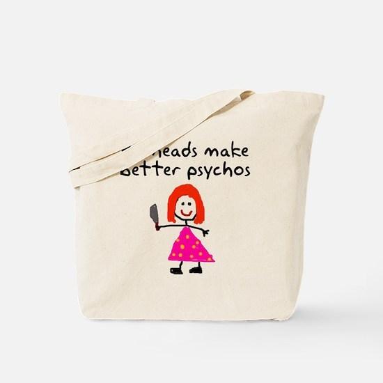 Redheads make better psychos Tote Bag