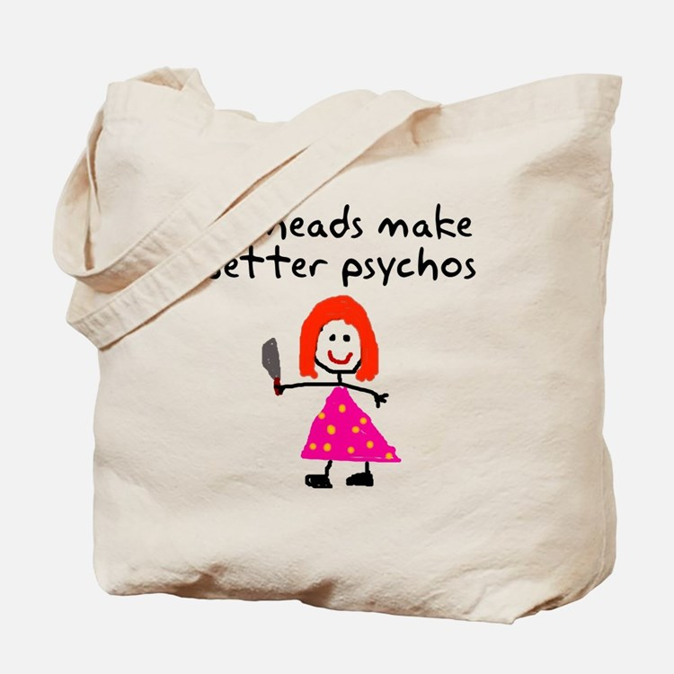 Redheads make better psychos Tote Bag
