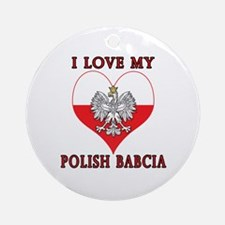 I Love My Polish Babcia Ornament (Round)